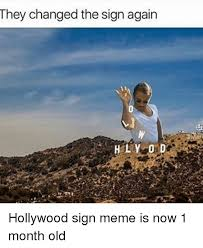 Hollywood Meme - they changed the sign again hly or d hollywood sign meme is now 1