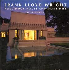 frank lloyd wright hollyhock house and olive hill buildings and