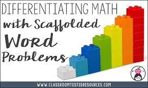 differentiating math with scaffolded word problems classroom