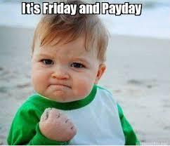 Memes About Friday - meme maker its friday and payday