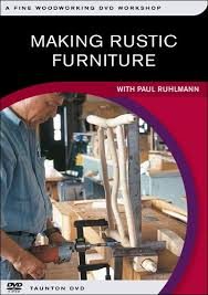 making rustic furniture dvd by paul ruhlmann woodworking dvd