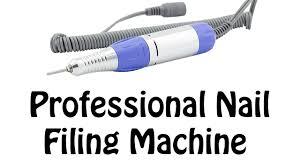 professional nail filing machine electric nail drill youtube