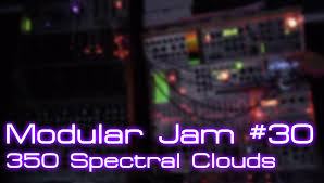 modular jam 30 350 spectral clouds youtube
