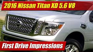 nissan titan gas mileage 2016 nissan titan xd 5 6 v8 first drive impressions youtube