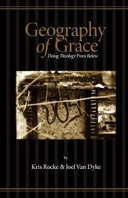geography of grace kris rocke joel van 9780985233402