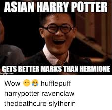 It Gets Better Meme - asian harry potter gets better marks than hermione wow