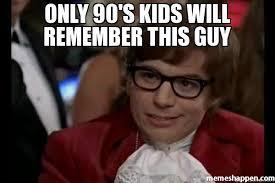 This Guy Meme - only 90 s kids will remember this guy meme dangerously austin