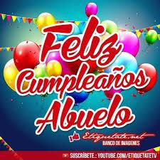 imagenes ke digan feliz cumpleanos nuevas imágenes que digan feliz cumpleaños abuelo para facebook