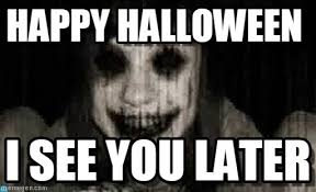 Happy Halloween Meme - happy halloween pon rightxd en google decian meme on memegen