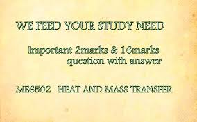 me6502 heat and mass transfer 2 marks u0026 16 marks questions with