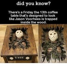 jason voorhees coffee table did you know there s a friday the 13th coffee table that s designed