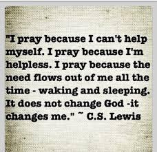 cs lewis picture quotes prayer c s lewis quotable quotes