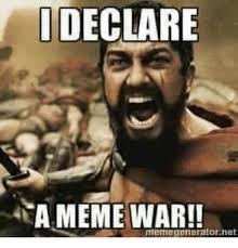 Meme War Pictures - i declare meme war memlegeneratorinet meme on me me