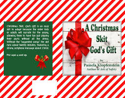thanksgiving skits christmas skit god u0027s gift is an easy skit to adapt because the