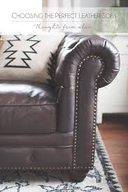 How To Choose A Leather Sofa Choosing The Leather Sofa And A Date At Raymour