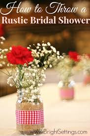 rustic bridal shower how to throw a rustic bridal shower the bright ideas