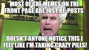 Mugatu Meme - mugatu crazy pills imgflip