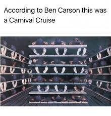 Carnival Cruise Meme - according to ben carson this was a carnival cruise ben carson