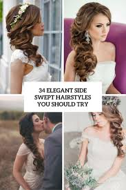 Easy Country Hairstyles by 34 Elegant Side Swept Hairstyles You Should Try Weddingomania