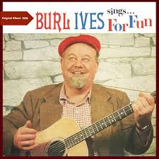 burl ives sings for original album 1956 by burl ives on spotify