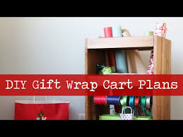gift wrap cart how to build a gift wrapping cart