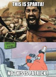 This Is Sparta Meme - this is sparta no this is patrick misc quickmeme