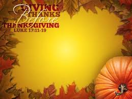 luke 17 11 19 giving thanks before thanksgiving sermons and