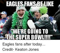 Philadelphia Eagles Memes - eagles fans belike wwere going to the super bowl eagles fans