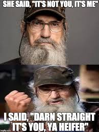 Uncle Si Memes - image tagged in memes duck dynasty uncle si funny break up imgflip