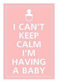 Having A Baby Meme - i can t keep calm i m having a baby pregnancy pinterest