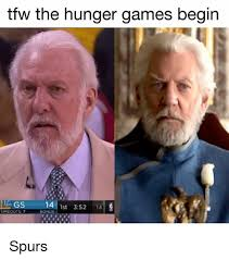 Hunger Games Meme - tfw the hunger games begin gs 14 1st 352 14 time outs 7 bonus