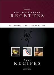 meilleur livre de cuisine livre les meilleures recettes des m o f vol 2