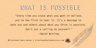 sisterhood quotes what is possible oprah winfrey power of