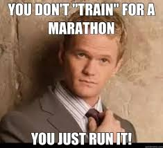 Running Marathon Meme - is it possible to complete a marathon without training for it quora
