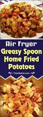 air fryer greasy spoon home fried potatoes this old gal