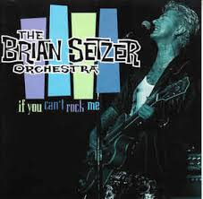 brian setzer orchestra if you can t rock me cd at discogs