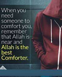 Comfort Quote Comfort Is Only From Allah Quote Islam