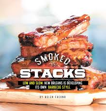 smoked stacks new orleans searches for its own barbecue style