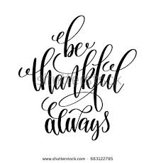 printable quotes in black and white be thankful always black white hand stock illustration 683122795