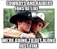 Raiders Fans Memes - 22 meme internet cowboys and raiders fans be like we re going to