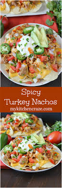 spicy turkey nachos my kitchen craze