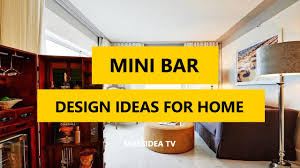 Home Mini Bar by 45 Awesome Mini Bar Design Ideas For Home 2017 Youtube