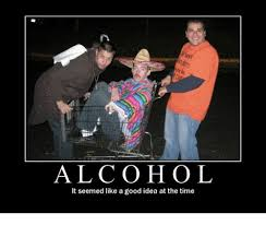 Good Idea Meme - alcohol it seemed like a good idea at the time meme on me me