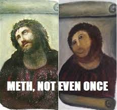 Not Even Once Meme - best of the meth not even once meme thechive