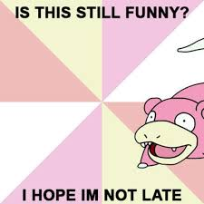 Slowpoke Meme Generator - slowpoke meme 100 images 2014 slowpoke meme on memegen pokemon