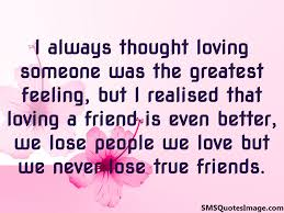Feeling Of Love Quotes by I Always Thought Loving Someone Friendship Sms Quotes Image