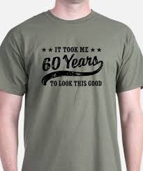 60 year birthday t shirts 60th birthday 60th birthday t shirts cafepress