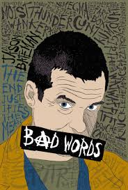 Bad Words Bad Words 5 Of 5 Extra Large Movie Poster Image Imp Awards