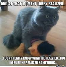 Larry Meme - and at that moment larry realized funny puppet meme image