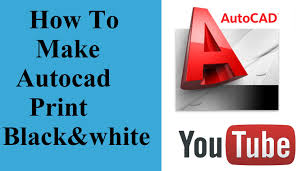 how to make autocad print black and white youtube